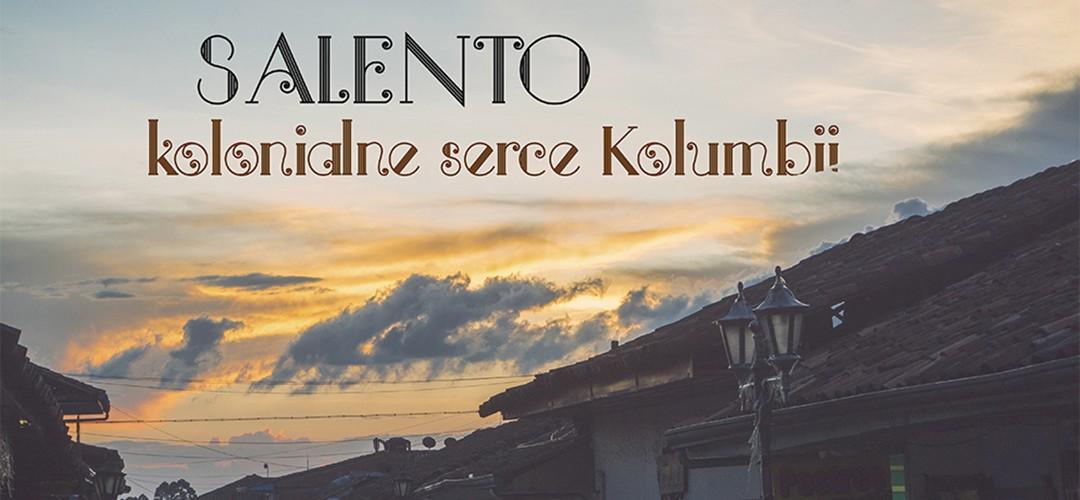Salento – kolonialne serce Kolumbii