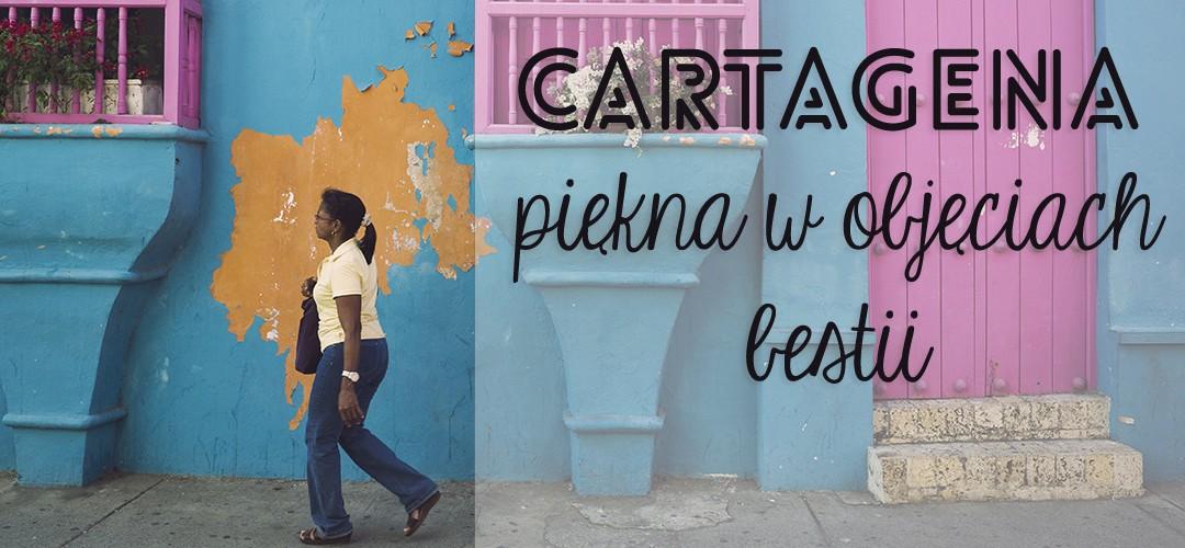 Cartagena – piękna w objęciach bestii
