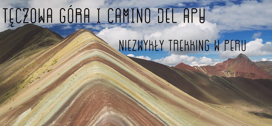 Tęczowa Góra i Camino del Apu – niezwykły trekking w Peru