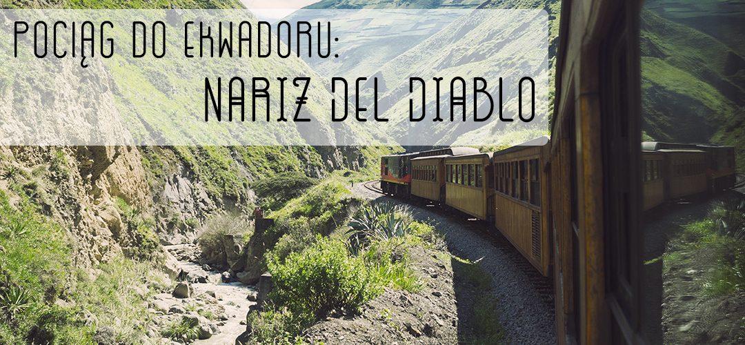 Pociąg do Ekwadoru: Nariz del Diablo