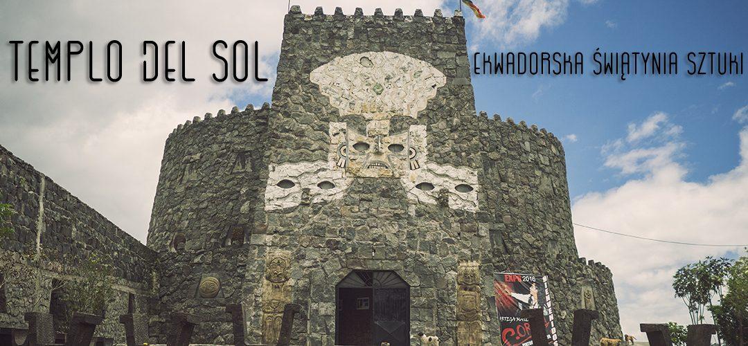 Templo del Sol – ekwadorska świątynia sztuki