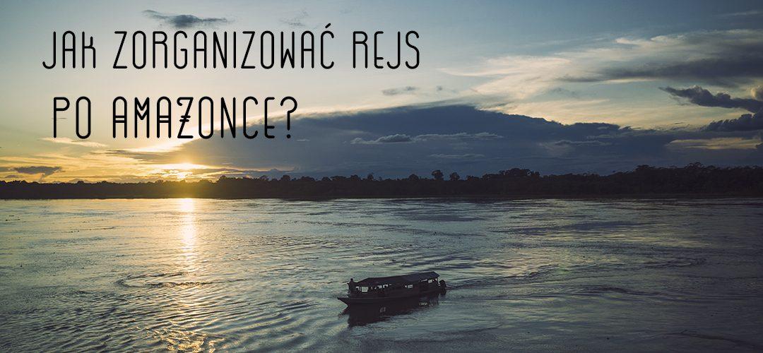 Jak zorganizować rejs po Amazonce?