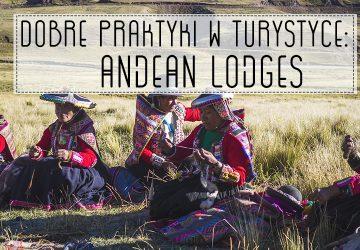 Dobre praktyki w turystyce: Andean Lodges