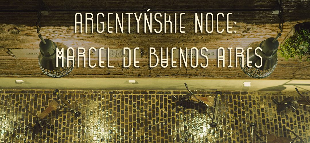 Argentyńskie noce: Marcel de Buenos Aires