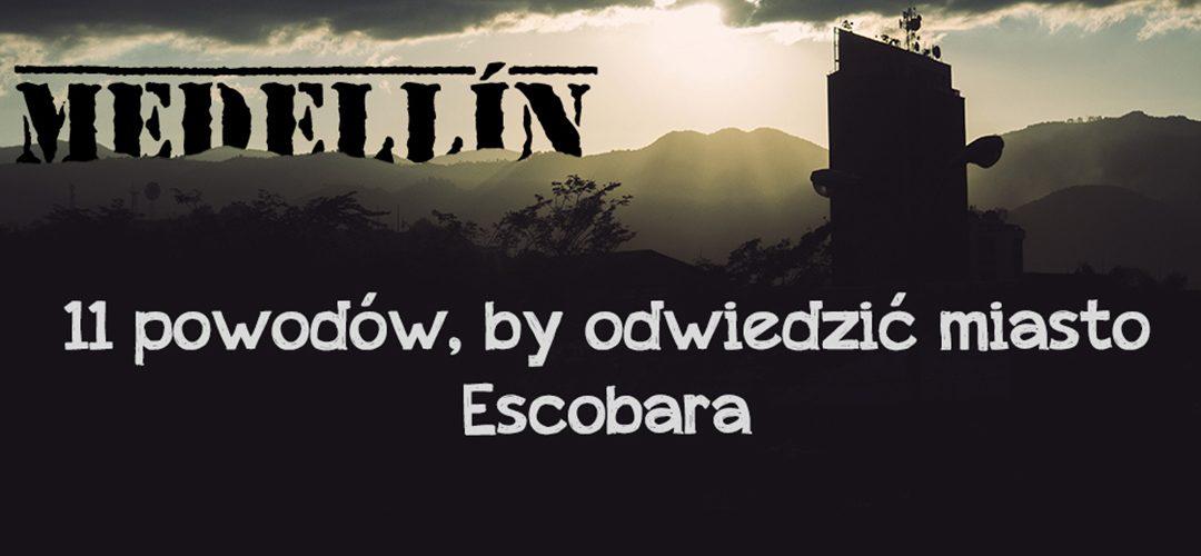 Medellín – 11 powodów, aby odwiedzić miasto Escobara