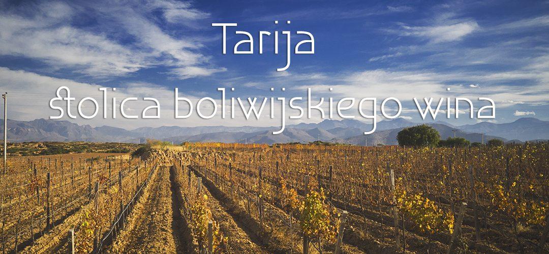 Tarija – stolica boliwijskiego wina