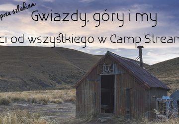 Gwiazdy, góry i my. Odcięci od wszystkiego w Camp Stream Hut
