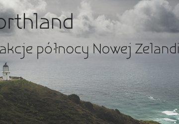 Northland – atrakcje północy Nowej Zelandii
