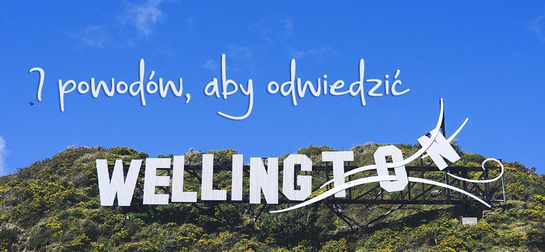 7 powodów, aby odwiedzić Wellington