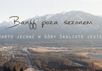 Banff poza sezonem. Czy warto jechać w Góry Skaliste jesienią?